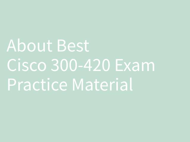 Best Cisco 300-420 Exam Practice Material